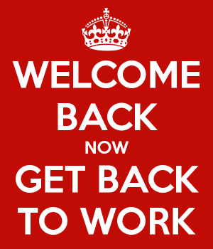 welcome-back-now-get-back-to-work-1