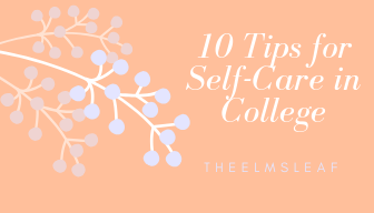 10 Tips for Self-Care in College.png